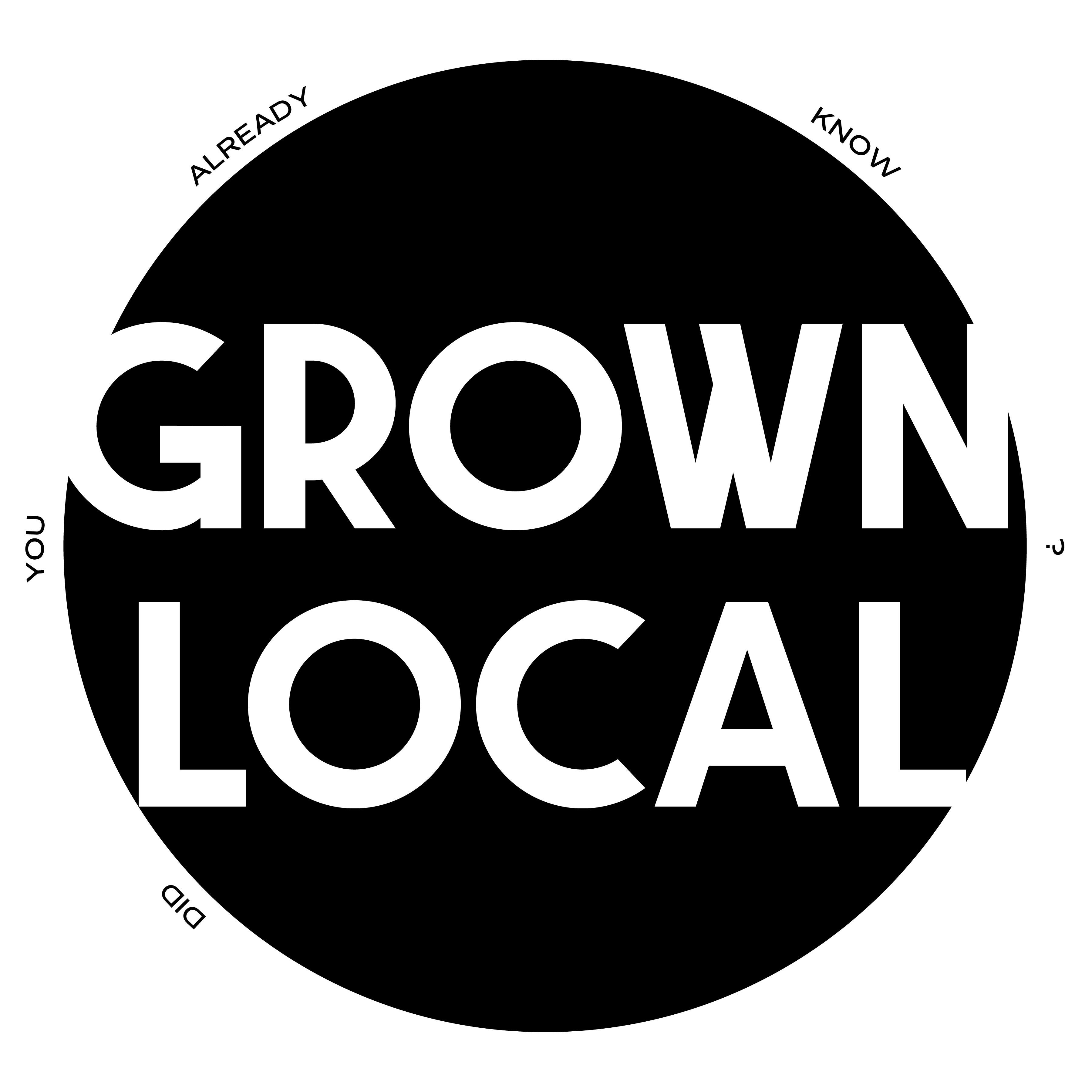 grown local