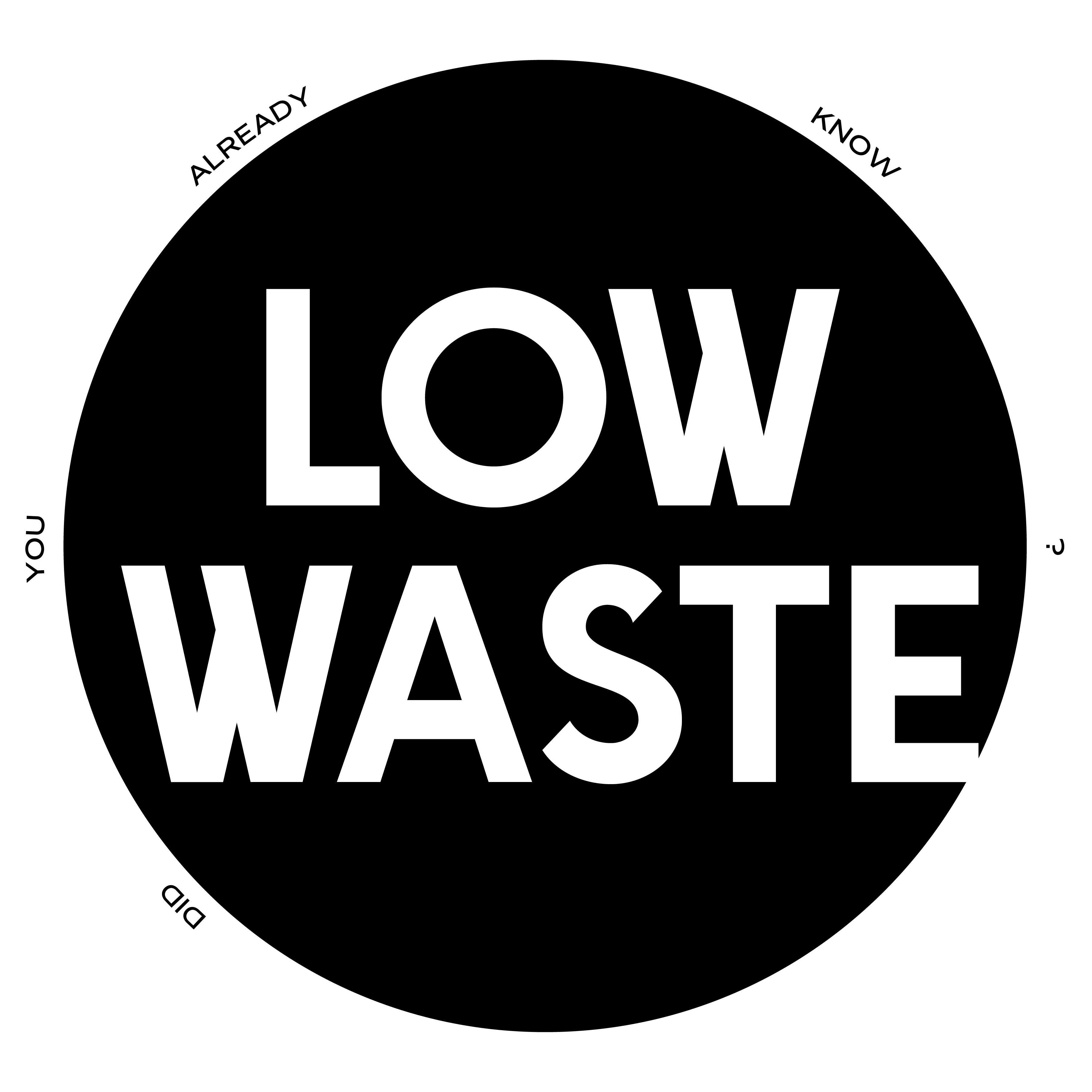 low waste